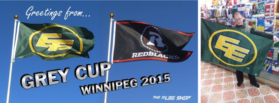 Left to Right: Greetings from Winnipeg, host of the 2015 Grey Cup; The Flag Shop Ottawa stands dejected after a lost bet with The Flag Shop Edmonton.